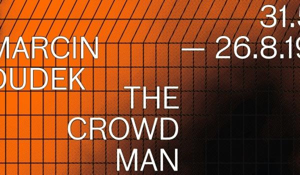 Going. | Marcin Dudek. The Crowd Man - MWW Muzeum Współczesne Wrocław