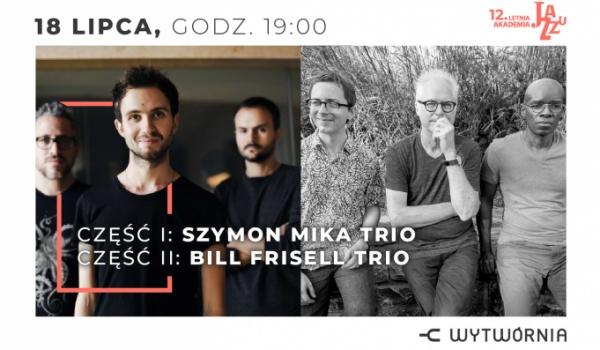 Going. | 12. LAJ - Szymon Mika Trio / Bill Frisell Trio - Klub Wytwórnia