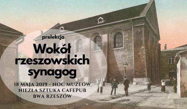 Going.   Prelekcja: Wokół rzeszowskich synagog (Noc Muzeów) - Niezła Sztuka
