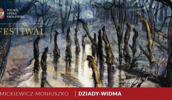 Going.   Dziady – Widma / Mickiewicz – Moniuszko - Muzeum Łazienki Królewskie