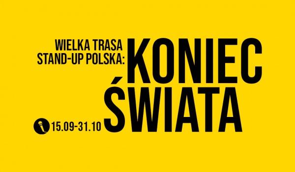 Going. | Koniec Świata: Wielka Trasa Stand-up Polska w Warszawie - Klub Stodoła