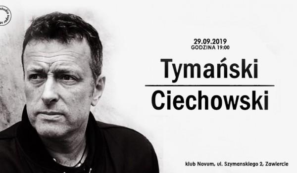 Going. | Tymański / Ciechowski | Zawiercie - Klub Muzyczny Novum