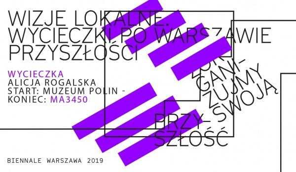 Going. | Wizje lokalne. Wycieczki po Warszawie przyszłości - Muzeum Historii Żydów Polskich POLIN