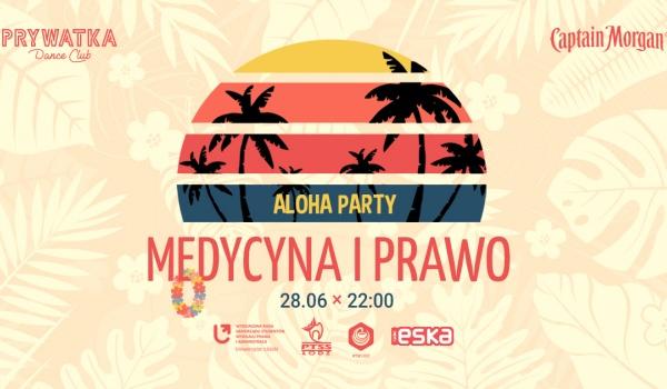 Going. | Medycyna & Prawo | Aloha Party | Prywatka - Prywatka Dance Club