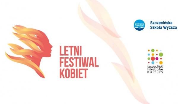 Going. | Letni festiwal kobiet - INKU Szczeciński Inkubator Kultury