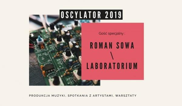 Going. | Oscylator 2019: Roman Sowa Laboratorium - Brzeg Wschodni