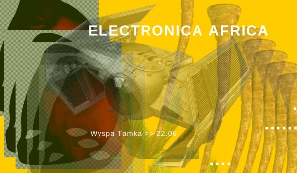 Going.   Electronica Africa - Wyspa Tamka