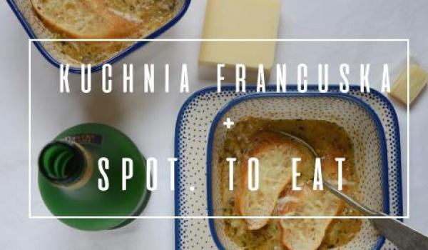 Going. | Warsztaty kulinarne_kuchnia francuska - SPOT.