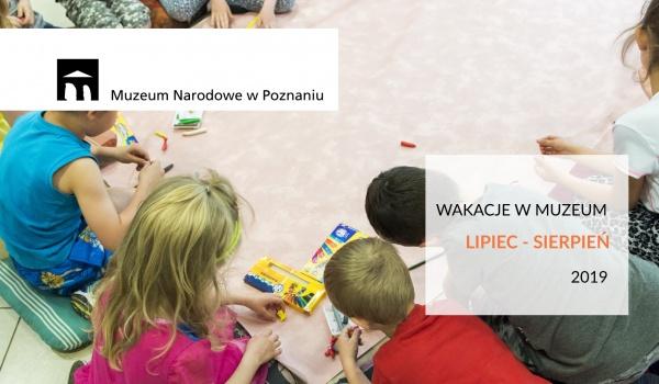 Going. | Wakacje w Muzeum - Muzeum Narodowe w Poznaniu, The National Museum in Poznań
