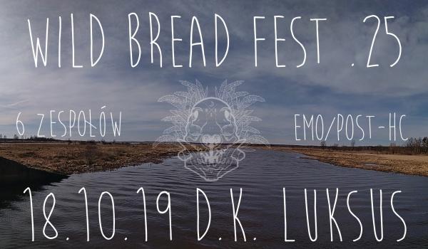 Going. | Wild Bread Fest .25 - D.K. Luksus