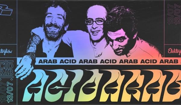 Going. | Elektryków X Acid Arab - Ulica Elektryków