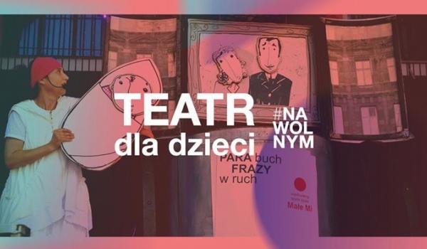 Going. | Teatr dla dzieci #NaWolnym - Miasto Poznań