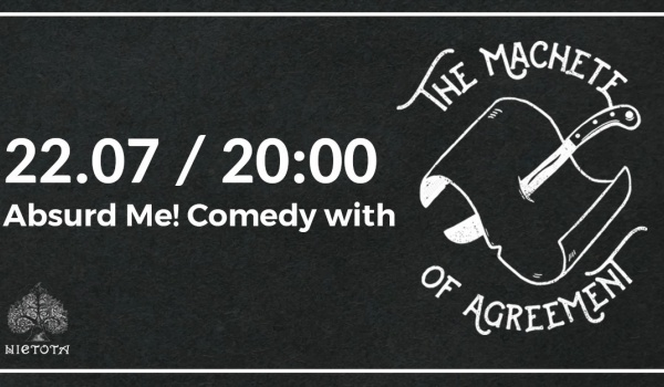 Going. | Absurd Me! Comedy with The Machete of Agreement - Nietota