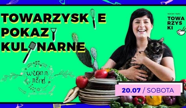 Going. | Wegańskie pokazy kulinarne z Wegan Nerd (Alicja Rokicka) - Nocny Targ Towarzyski