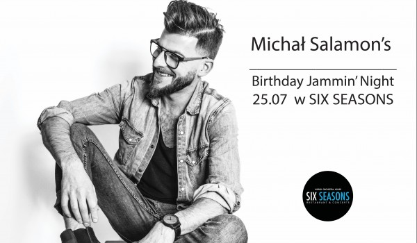 Going. | Michał Salamon's Birthday Jammin' night - SIX SEASONS
