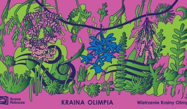 Going. | Wietrzenie Krainy Olimpia! Rośliny w tradycjach ludowych. - Scena Robocza - Centrum Rezydencji Teatralnej