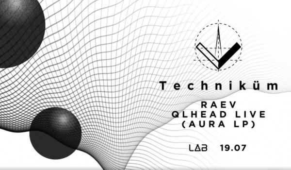 Going.   Techniküm: Raev / Qlhead live - Projekt LAB