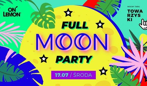 Going.   Full Moon Party   Pełnia to magia - Nocny Targ Towarzyski