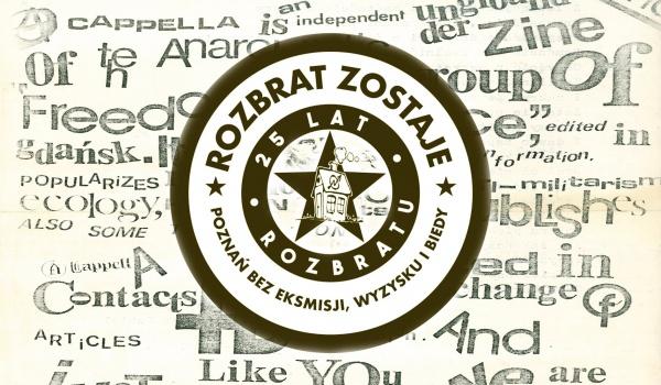 Going. | Poznań bez eksmisji, wyzysku i biedy! 25 lat Rozbratu! - Galeria Miejska Arsenał