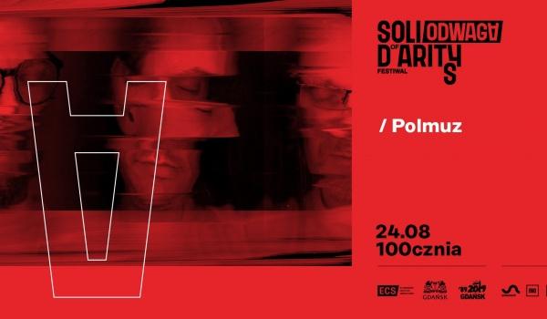 Going. | Polmuz / Solidarity Of Arts 2019 #odwaga - 100cznia