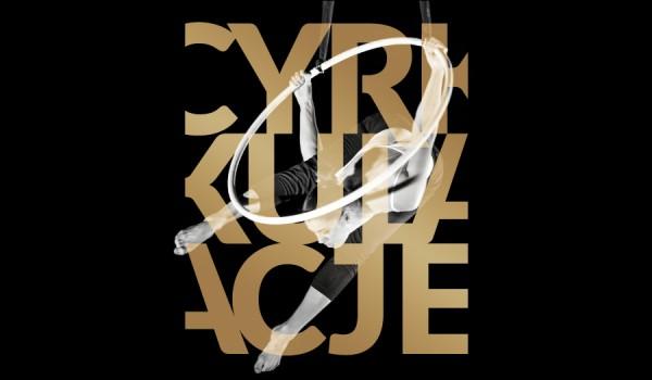 Going. | CYRKULACJE - Wschodnioeuropejski Konkurs Etiud Nowocyrkowych: spektakl z werdyktem jury i ceremonią wręczenia nagród - Centrum Spotkania Kultur w Lublinie