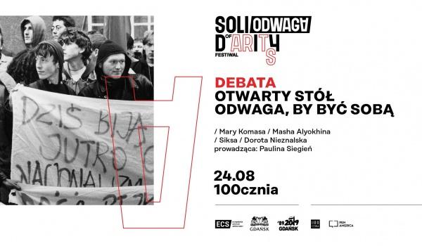 Going. | Debata: Odwaga by być sobą Solidarity Of Arts 2019 #odwaga - 100cznia