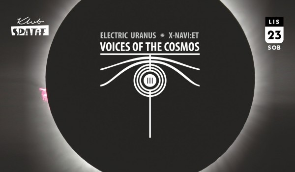 Going. | VOICES OF THE COSMOS w Spatifie - Klub SPATiF