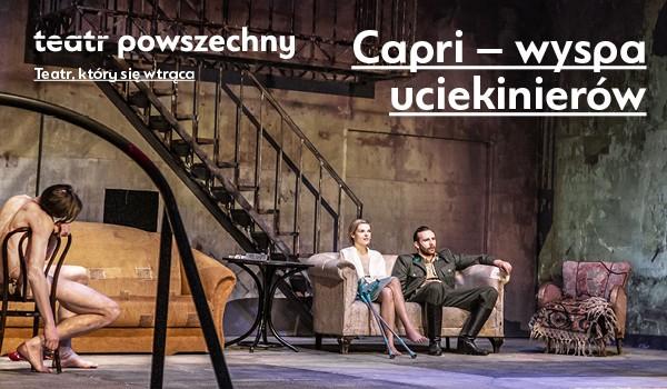 Going. | Capri – wyspa uciekinierów - Scena Duża, Teatr Powszechny im. Zygmunta Hübnera