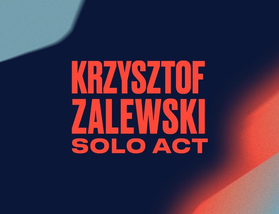 Krzysztof Zalewski Solo Act / Poznań