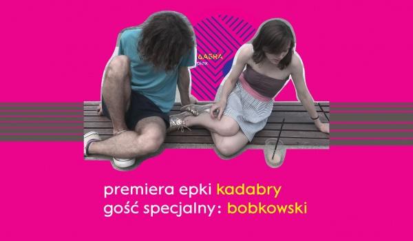 Going. | Kadabra (premiera) + Bobkovski - Wyspa Tamka
