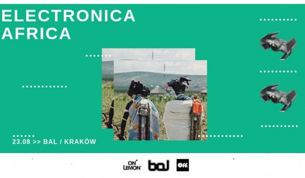 Going. | Electronica Africa - Bal
