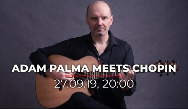 Going.   Adam Palma Meets Chopin - Klub Wytwórnia