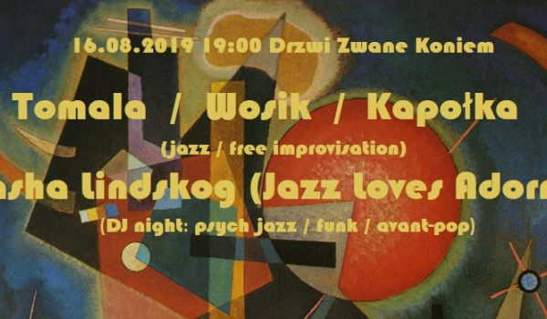 Going. | Tomala / Wosik / Kapołka + DJ Night: Jazz Loves Adorno - Drzwi Zwane Koniem