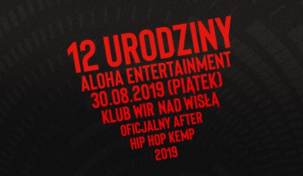 Going. | 12. Urodziny Aloha Entertainment / Oficjalny after Hip Hop Kemp - WIR