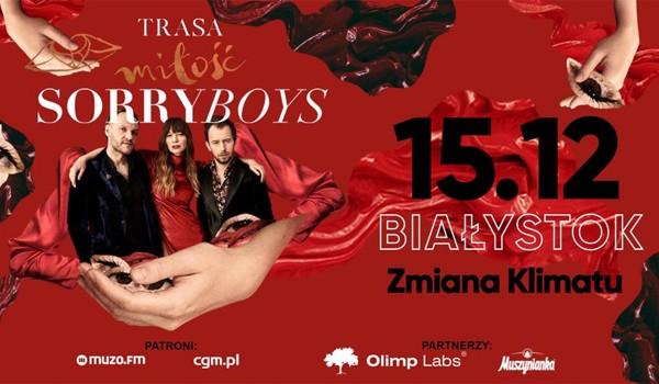 Going. | SORRY BOYS / Trasa Miłość / Białystok - Klub Zmiana Klimatu