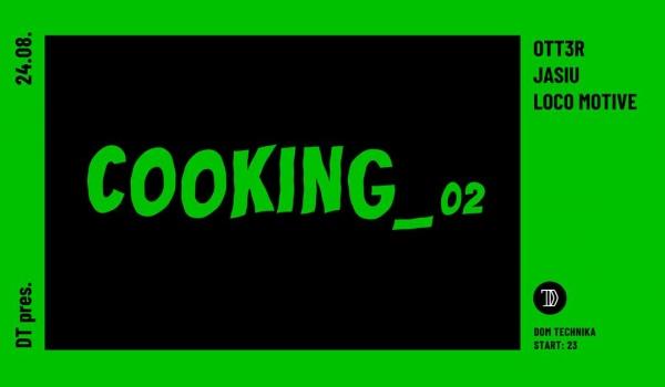 Going. | DT pres.Cooking #02 w/ Ott3r, Jasiu, Loco Motive - Dom Technika