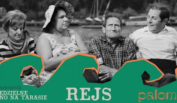 Going. | Niedzielne kino na tarasie: REJS - Paloma nad Wisłą