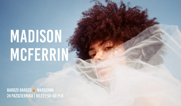 Going. | Madison McFerrin - BARdzo bardzo