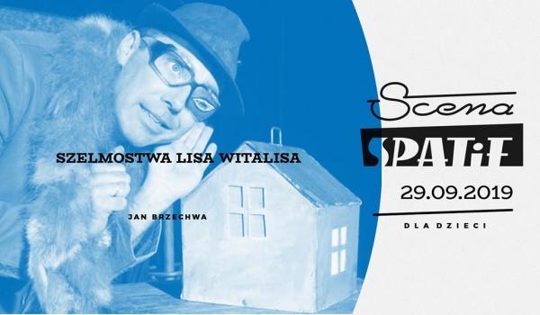 Going. | Szelmostwa lisa Witalisa - Klub SPATiF