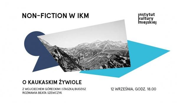 Going. | O kaukaskim żywiole | Non-fiction w IKM - Instytut Kultury Miejskiej