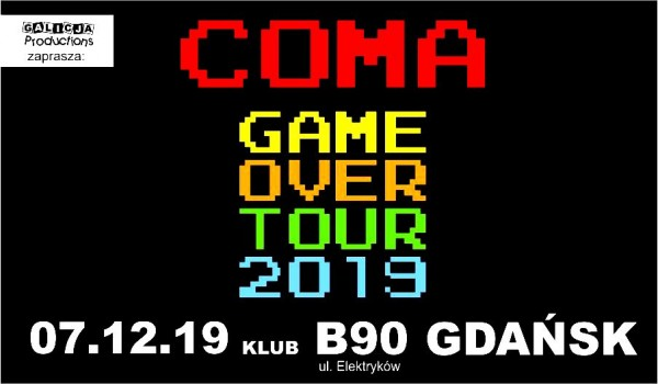 Going. | COMA Game Over Tour 2019 - trasa pożegnalna | Gdańsk [SOLD OUT] - B90