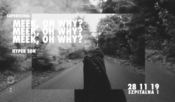 Going. | SuperScena: Meek, Oh Why? | Szpitalna 1 - Szpitalna 1