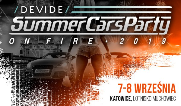 Going. | Summer Cars Party 2019 – On Fire! - Lotnisko Muchowiec