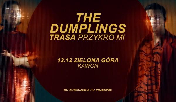 Going. | The Dumplings - Zielona Góra | Trasa Przykro Mi - Piwnica artystyczna Kawon