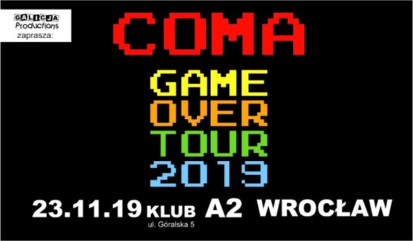 Going. | COMA Game Over Tour 2019 - trasa pożegnalna | Wrocław [SOLD OUT] - A2