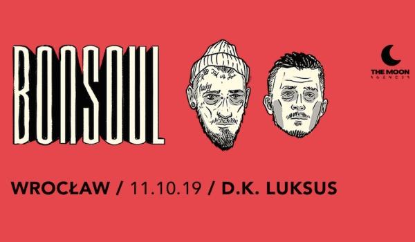 Going. | BONSOUL we Wrocławiu! | RESTART TOUR - D.K. Luksus