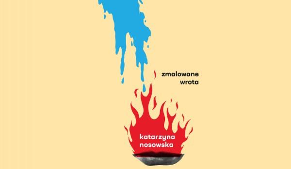 Going. | Katarzyna Nosowska - Zmalowane Wrota | Białystok - Opera i Filharmonia Podlaska – Europejskie Centrum Sztuki