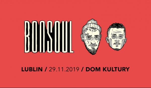 Going. | BONSOUL x Damian i Piotr w Lublinie ! ReStart Tour - Dom Kultury Lublin