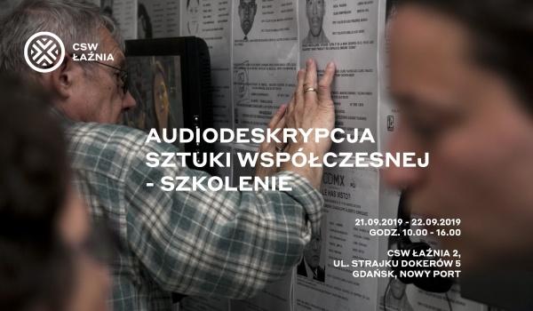 Going. | Audiodeskrypcja Sztuki Współczesnej - szkolenie - Gdańsk Nowy Port