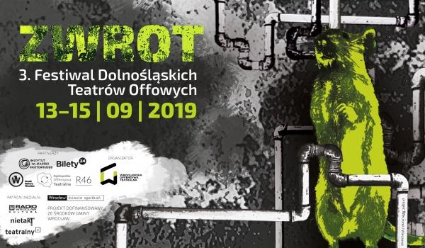 Going.   3. Festiwal Dolnośląskich Teatrów Offowych ZWROT - Wroclaw [Wroclove]